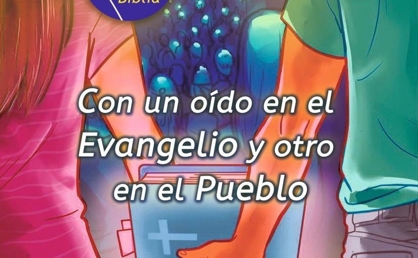 """""""CON UN OÍDO EN EL EVANGELIO Y OTRO EN ELPUEBLO""""."""