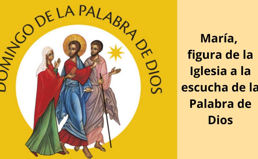 María, figura de la Iglesia a la escucha de la Palabra deDios
